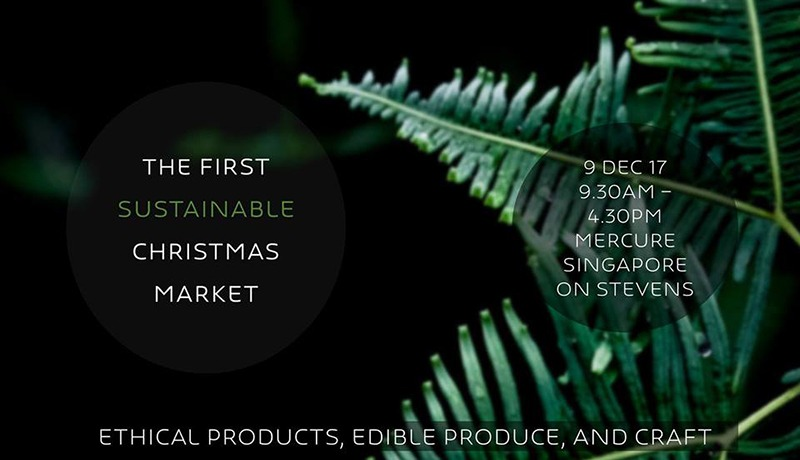 The First Sustainable Christmas Market @ Mercure SG on Stevens | 9 Dec 2017